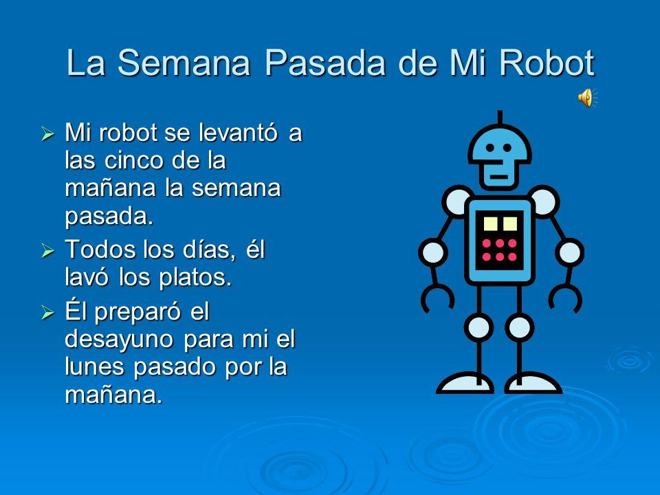El robot se acuesta a las ocho de la noche. El robot se acuesta a las ocho de la noche.