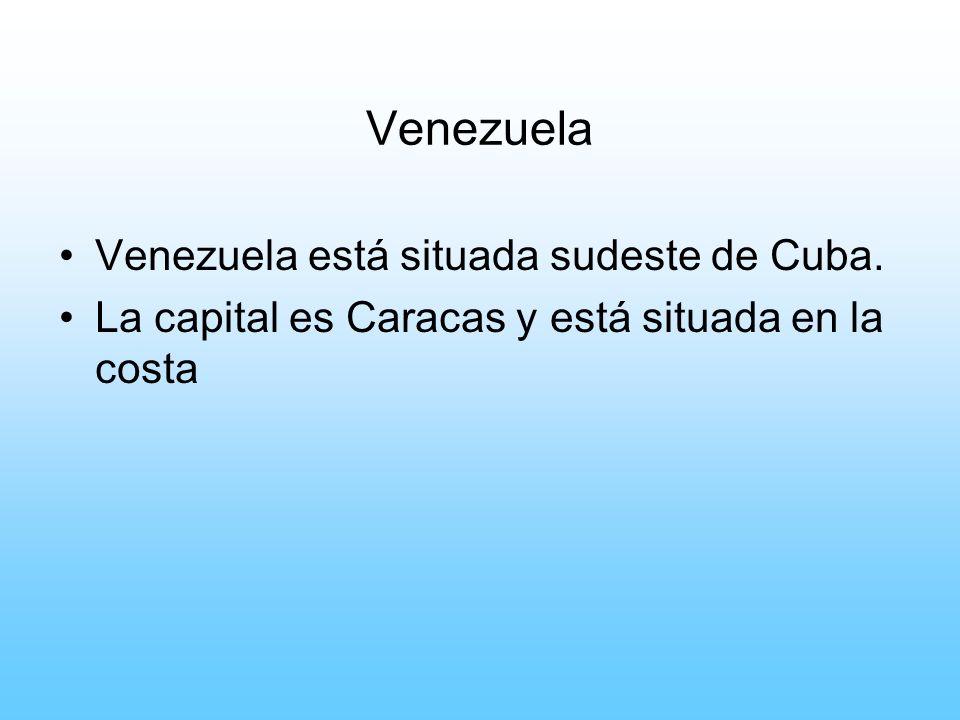 Venezuela Venezuela está situada sudeste de Cuba. La capital es Caracas y está situada en la costa