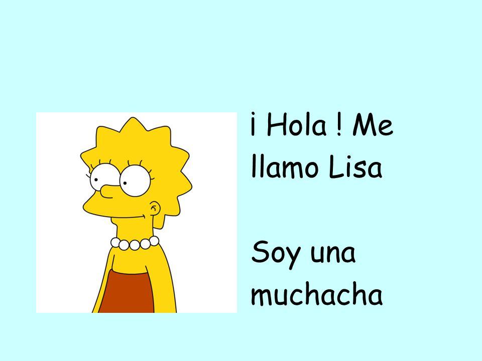 ¡ Hola ! Me llamo Lisa Soy una muchacha