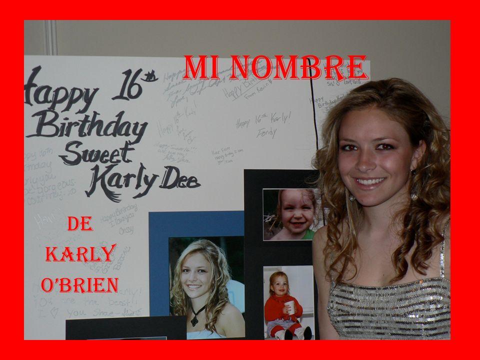 ¿Como recibí tu nombre.Cuando mi madre fue muy joven, ella conozco una niña se llamo Karly.
