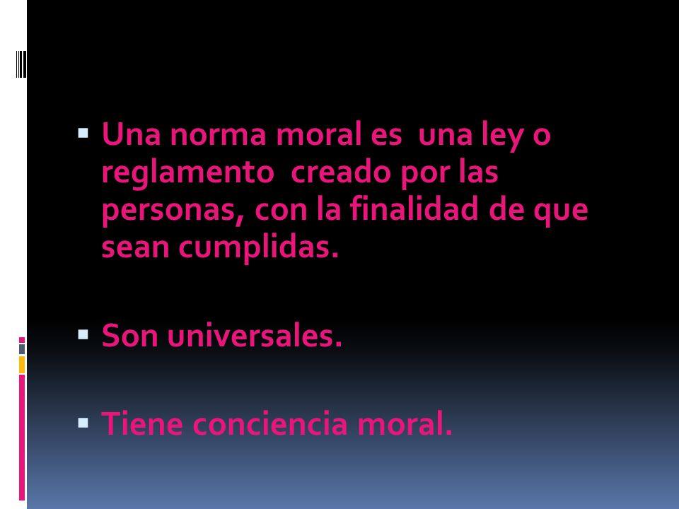 Una norma moral es una ley o reglamento creado por las personas, con la finalidad de que sean cumplidas.