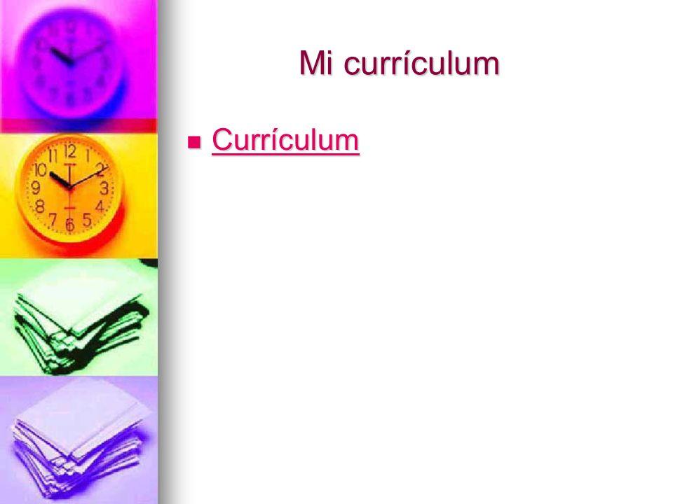 Mi currículum Mi currículum Currículum Currículum Currículum