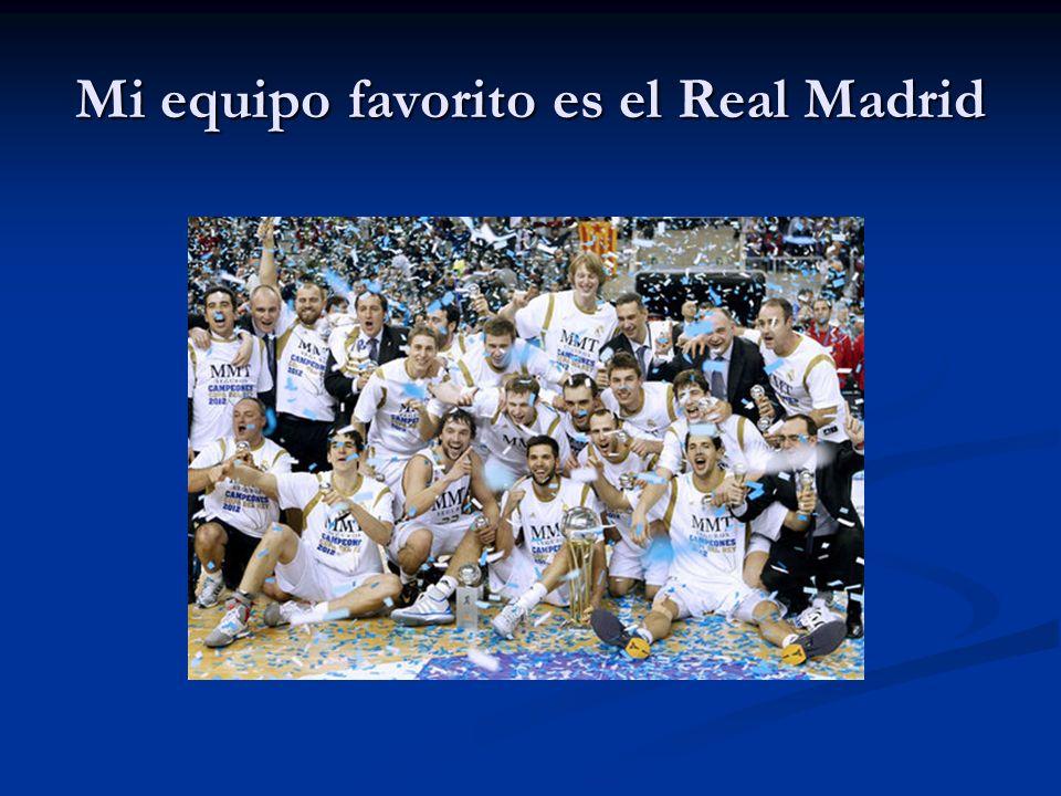 Mi equipo favorito es el Real Madrid