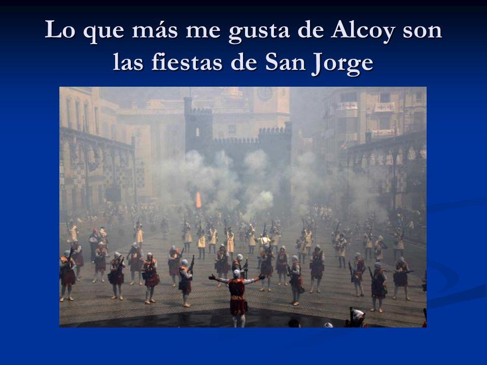 Lo que más me gusta de Alcoy son las fiestas de San Jorge