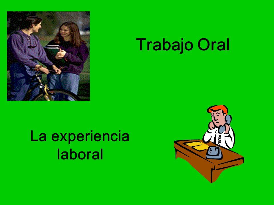 Trabajo Oral La experiencia laboral