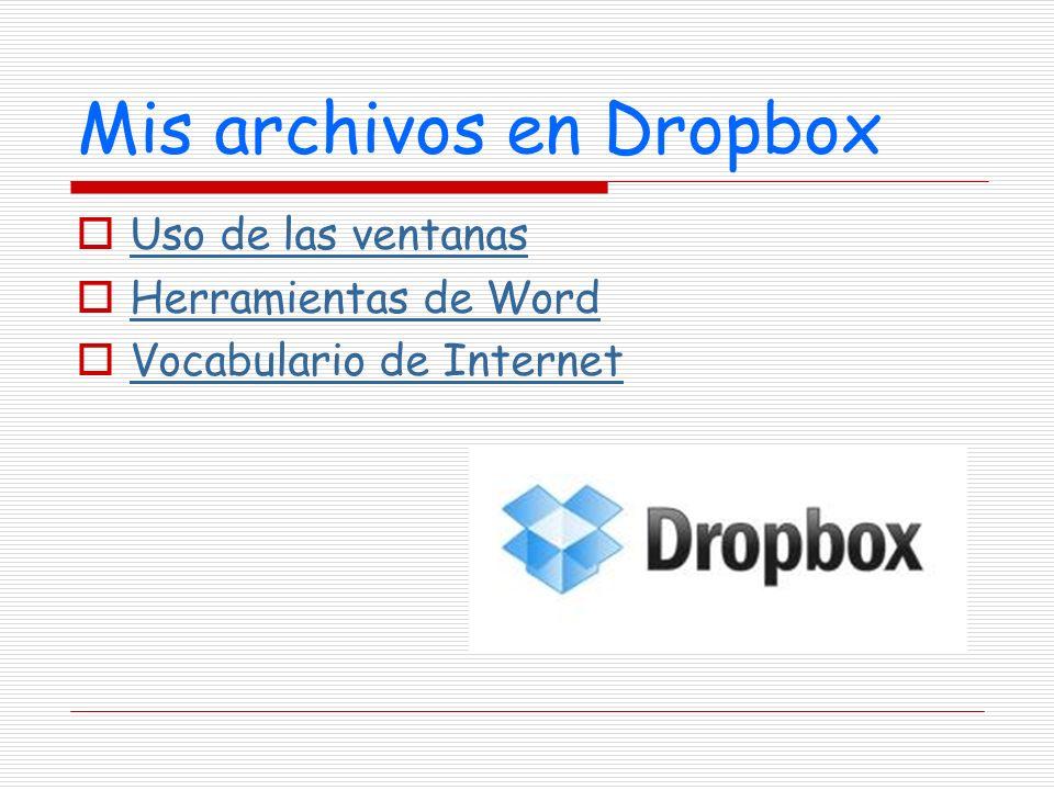 Mis archivos en Dropbox Uso de las ventanas Herramientas de Word Vocabulario de Internet