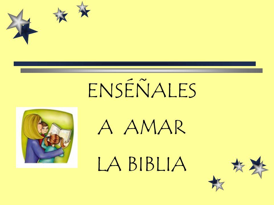 La Biblia tiene su propio poder; los padres solamente deben darle vida a lo que ella contiene.