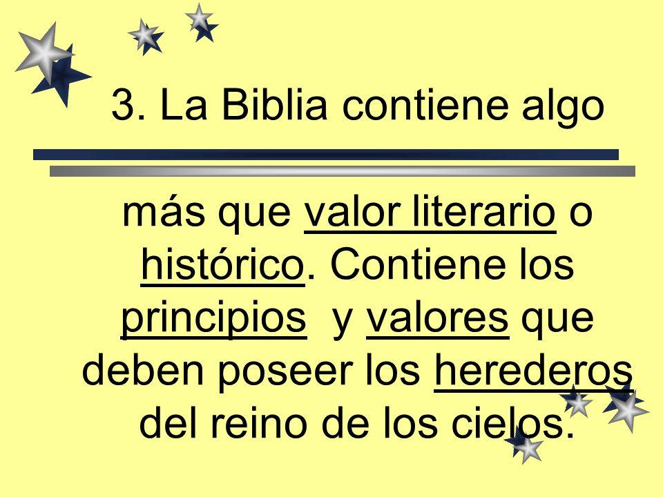 3.La Biblia contiene algo más que valor literario o histórico.
