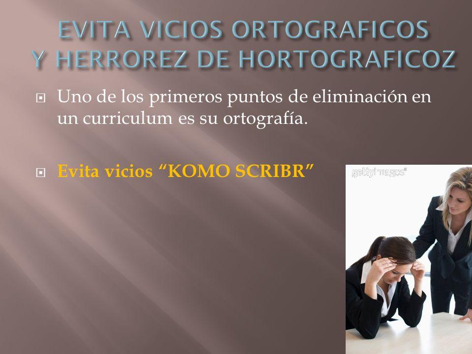 Uno de los primeros puntos de eliminación en un curriculum es su ortografía. Evita vicios KOMO SCRIBR