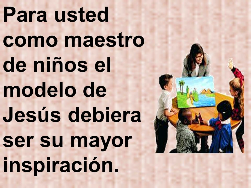 El maestro debe enseñar las escrituras a los niños con diligencia.
