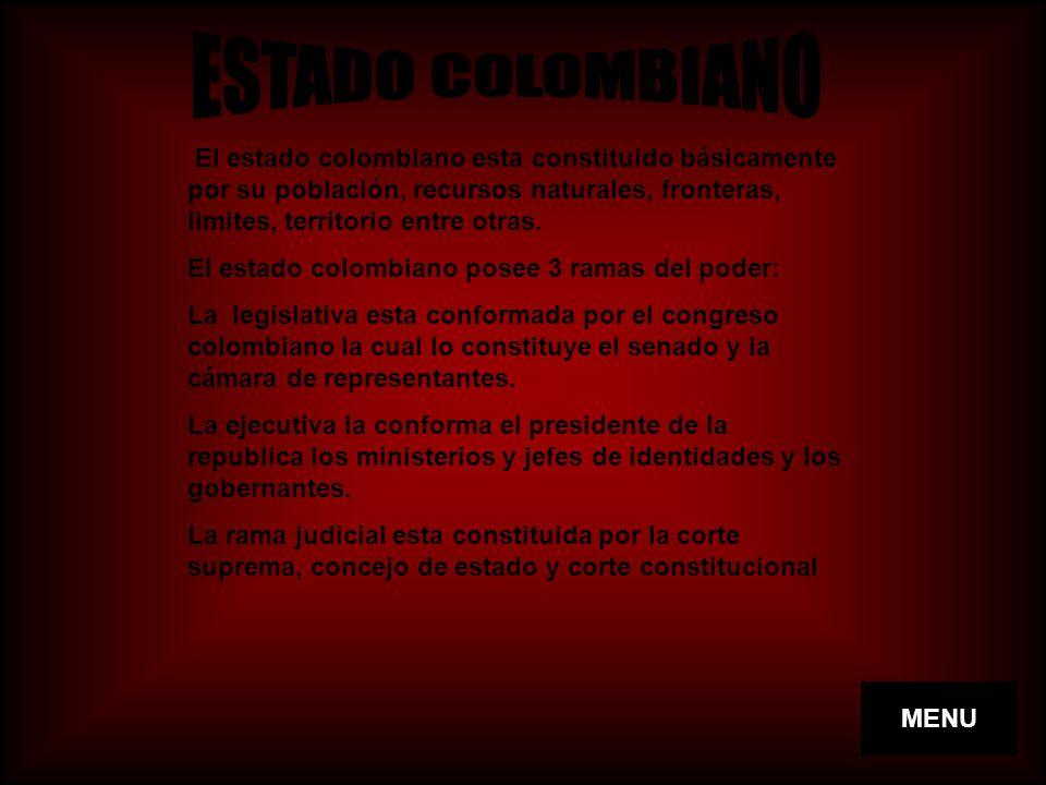 El estado colombiano esta constituido básicamente por su población, recursos naturales, fronteras, limites, territorio entre otras. El estado colombia