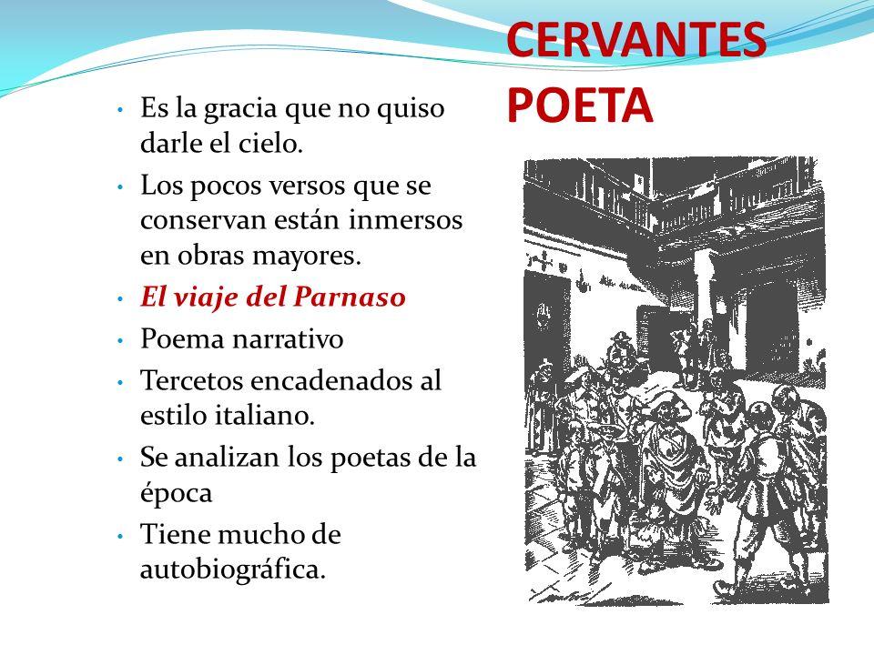 CERVANTES DRAMATURGO Escribió muchas obras teatrales.