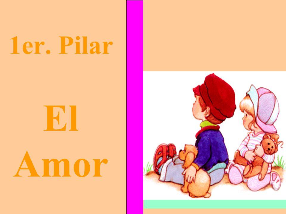 1er. Pilar El Amor