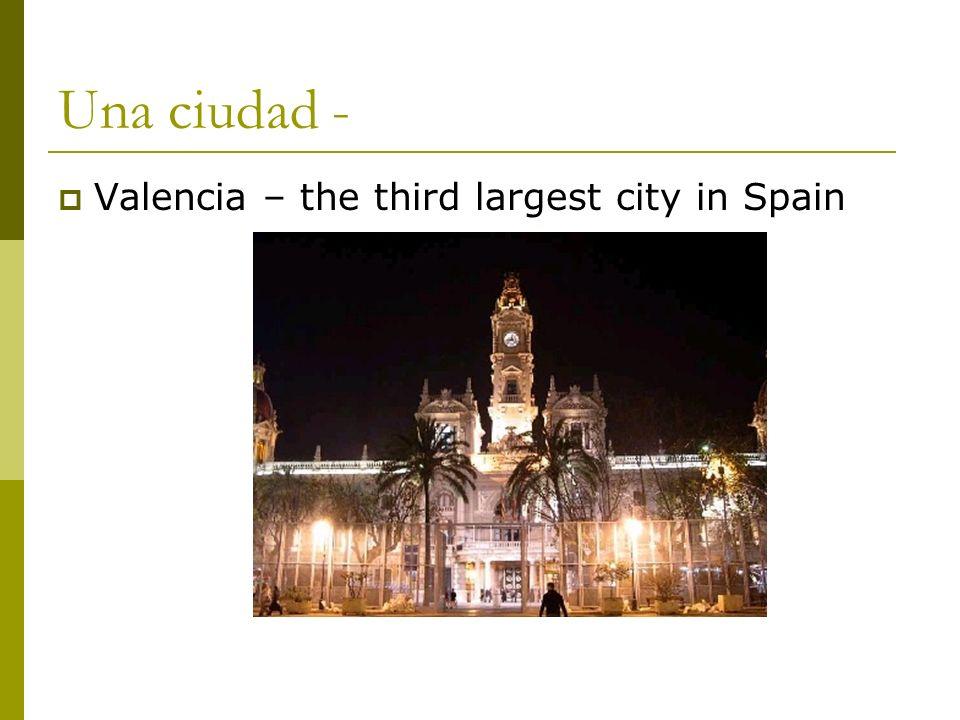 Una ciudad - Valencia – the third largest city in Spain