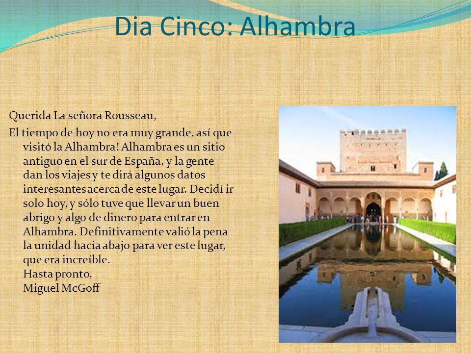 Dia Cinco: Alhambra Querida La señora Rousseau, El tiempo de hoy no era muy grande, así que visitó la Alhambra! Alhambra es un sitio antiguo en el sur
