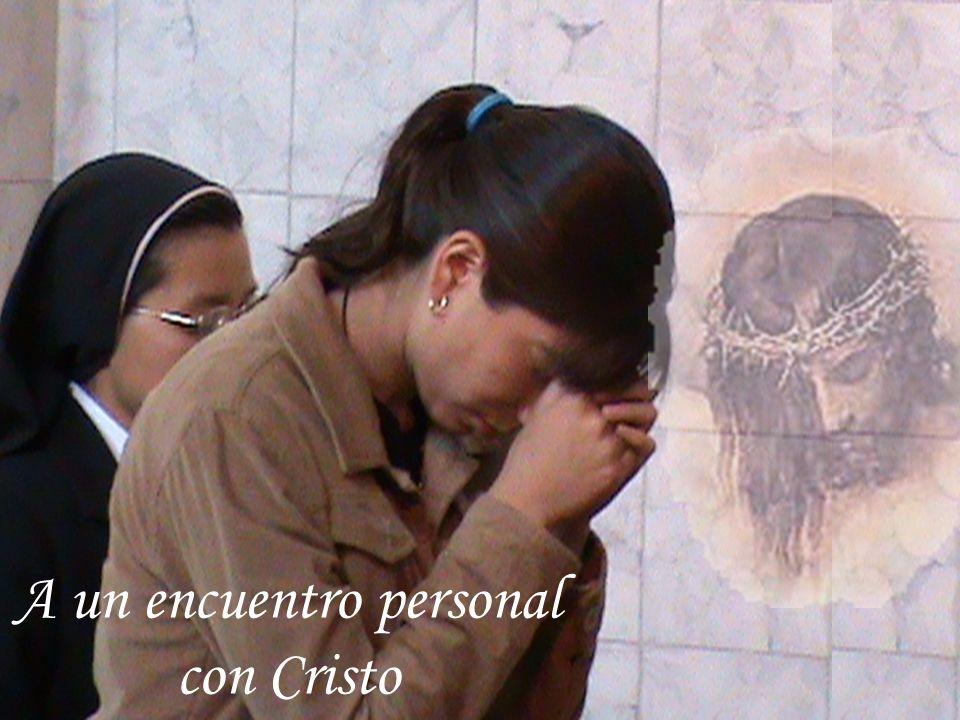 A un encuentro personal con Cristo