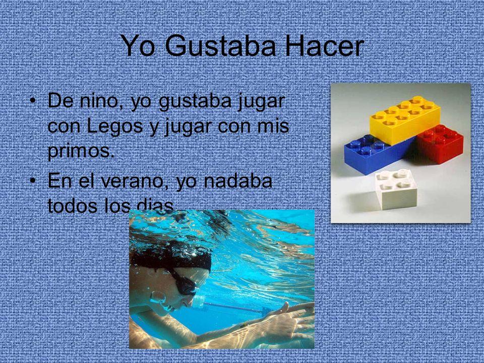 Yo Gustaba Hacer De nino, yo gustaba jugar con Legos y jugar con mis primos. En el verano, yo nadaba todos los dias.
