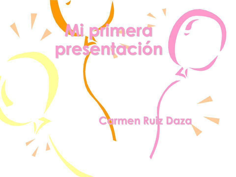 Mi primera presentación Carmen Ruiz Daza