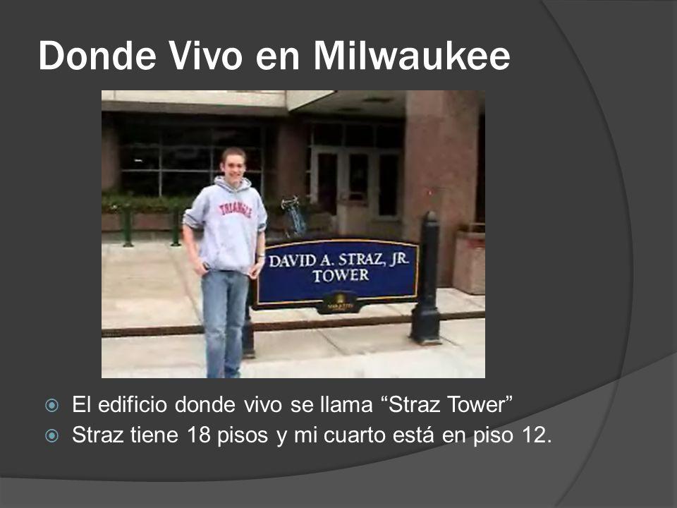 Donde Vivo en Milwaukee El edificio donde vivo se llama Straz Tower Straz tiene 18 pisos y mi cuarto está en piso 12.