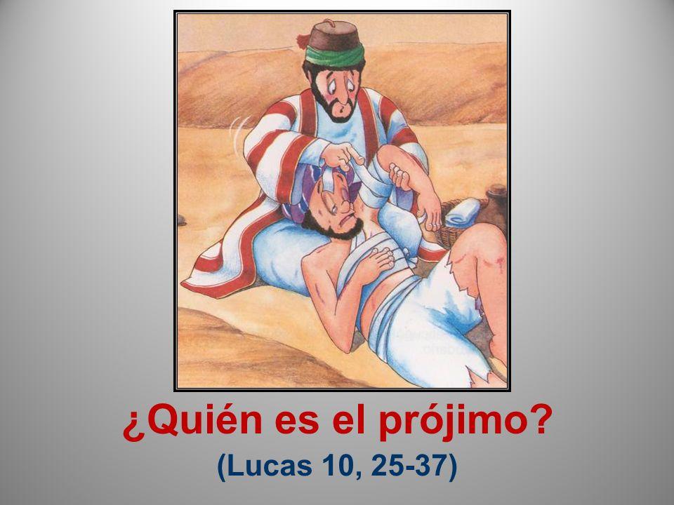 ¿Quién es el prójimo? (Lucas 10, 25-37)