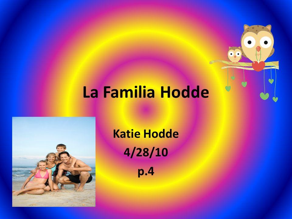 La Familia Hodde Katie Hodde 4/28/10 p.4