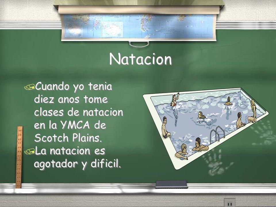 Natacion / Cuando yo tenia diez anos tome clases de natacion en la YMCA de Scotch Plains. / La natacion es agotador y dificil. / Cuando yo tenia diez