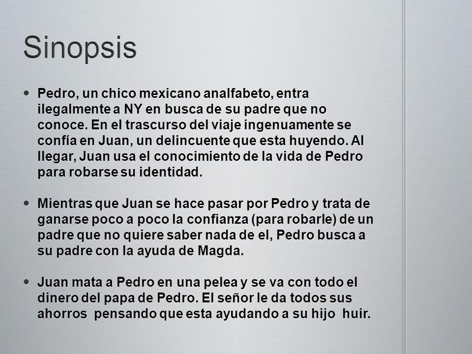 Pedro, un chico mexicano analfabeto, entra ilegalmente a NY en busca de su padre que no conoce.