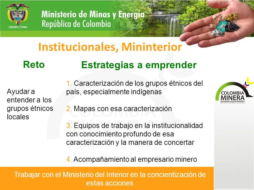Reto Ayudar a entender a los grupos étnicos locales Institucionales, Mininterior Estrategias a emprender 1.