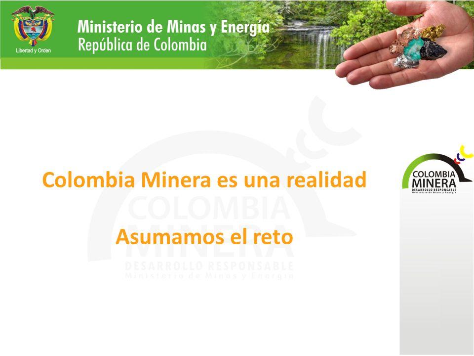 Colombia Minera es una realidad Asumamos el reto
