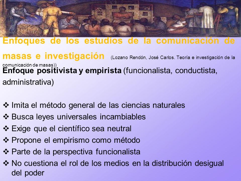 Enfoques de los estudios de la comunicación de masas e investigación (Lozano Rendón, José Carlos. Teoría e investigación de la comunicación de masas))