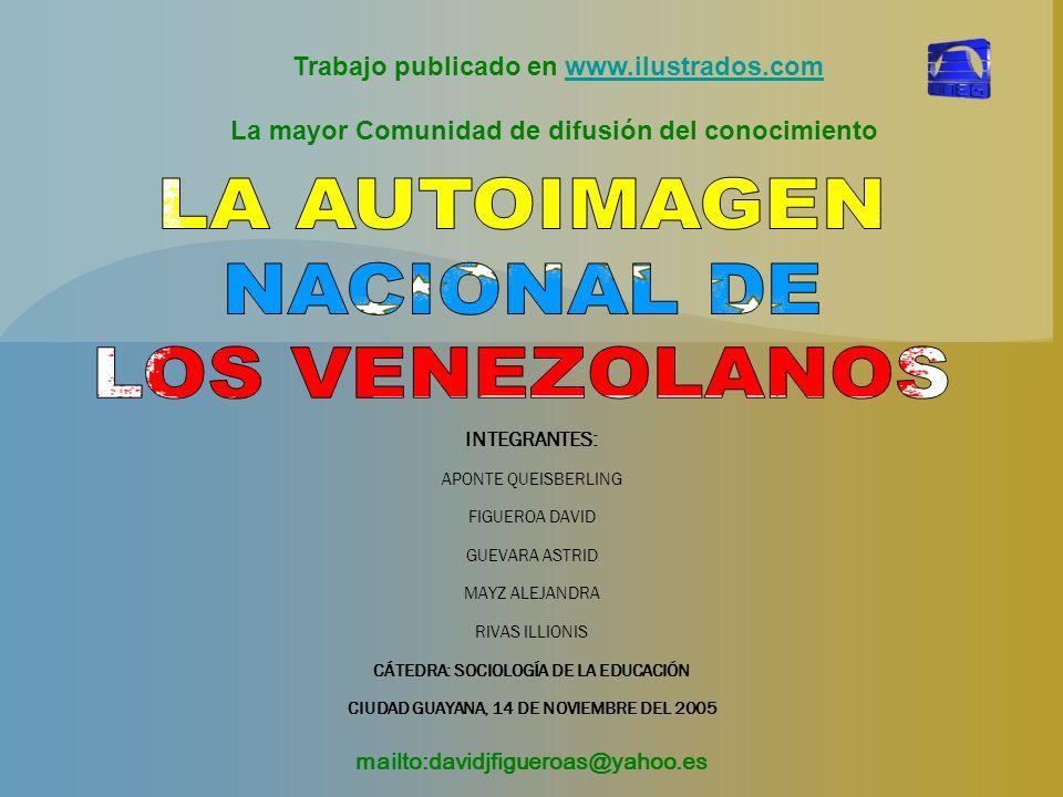 INTEGRANTES: APONTE QUEISBERLING FIGUEROA DAVID GUEVARA ASTRID MAYZ ALEJANDRA RIVAS ILLIONIS CÁTEDRA: SOCIOLOGÍA DE LA EDUCACIÓN CIUDAD GUAYANA, 14 DE