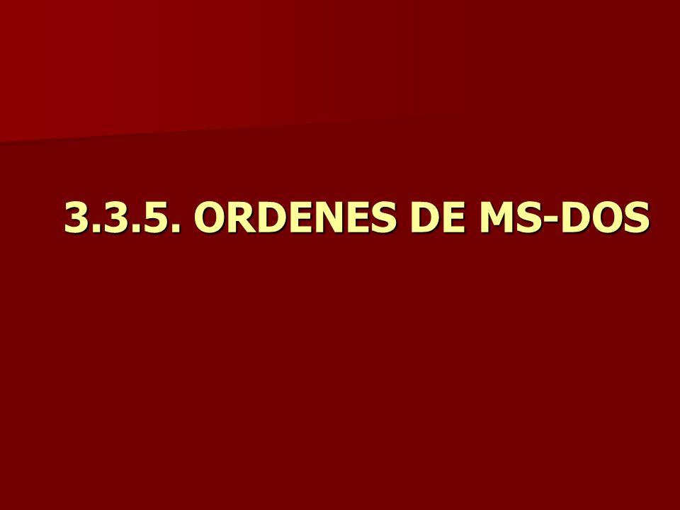 3.3.5. ORDENES DE MS-DOS