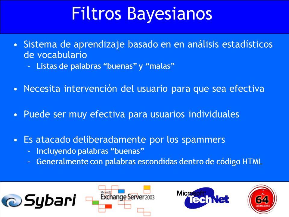 Filtros Bayesianos Sistema de aprendizaje basado en en análisis estadísticos de vocabulario –Listas de palabras buenas y malas Necesita intervención d