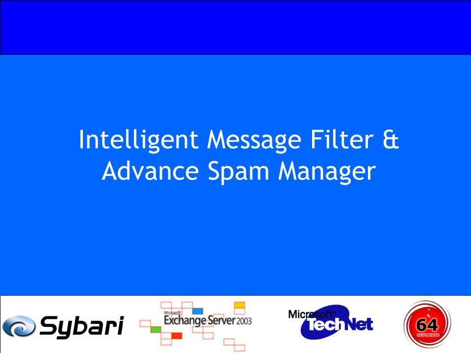 Intelligent Message Filter & Advance Spam Manager