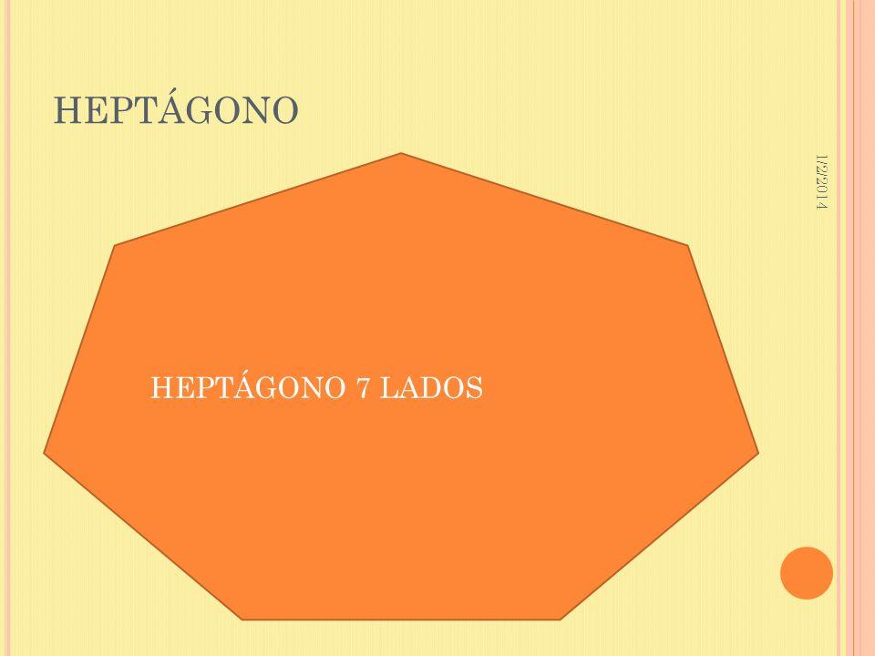1/2/2014 HEPTÁGONO HEPTÁGONO 7 LADOS