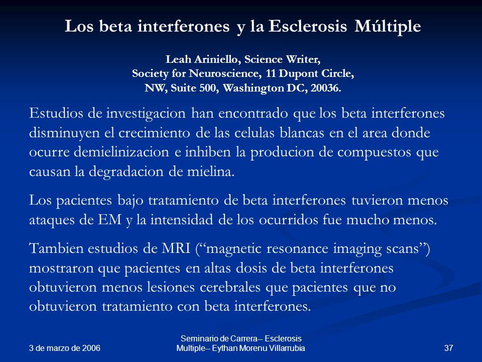 3 de marzo de 2006 37 Seminario de Carrera-- Esclerosis Multiple-- Eythan Morenu Villarrubia Los beta interferones y la Esclerosis Múltiple Leah Arini