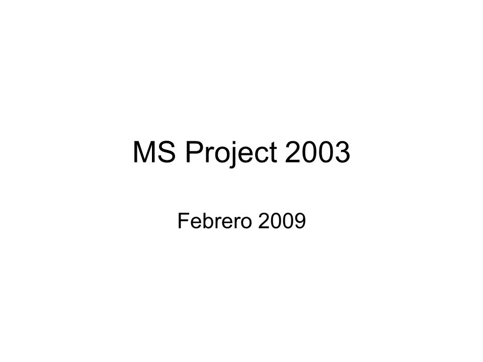 MS Project 2003 Febrero 2009