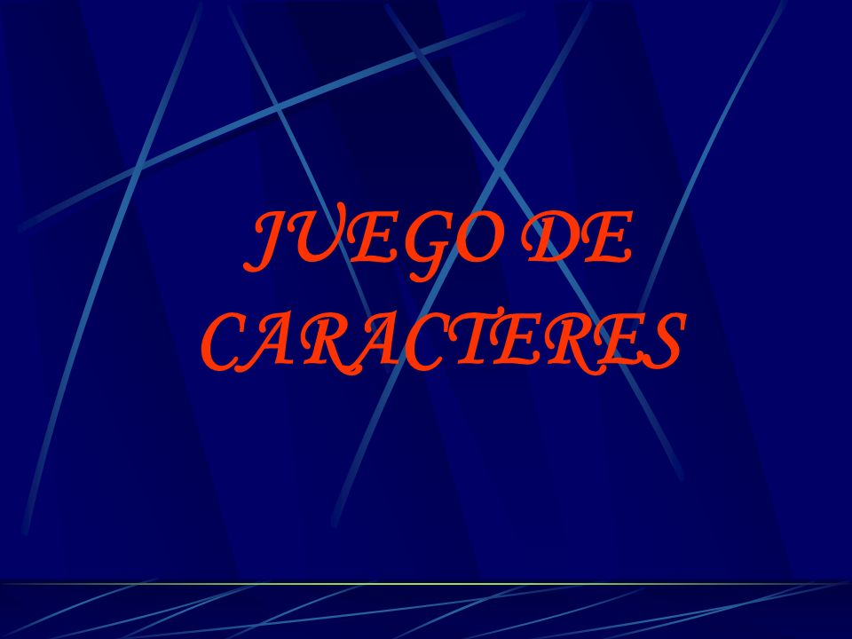 JUEGO DE CARACTERES
