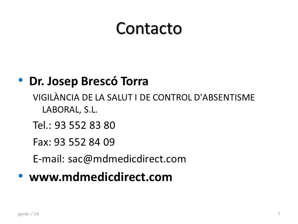 Contacto Dr. Josep Brescó Torra VIGILÀNCIA DE LA SALUT I DE CONTROL D ABSENTISME LABORAL, S.L.