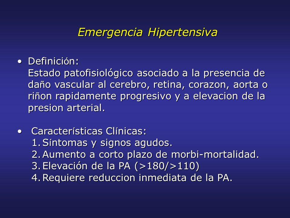 Emergencia Hipertensiva Emergencia Hipertensiva Definici ó n:Definici ó n: Estado patofisiológico asociado a la presencia de da ñ o vascular al cerebr