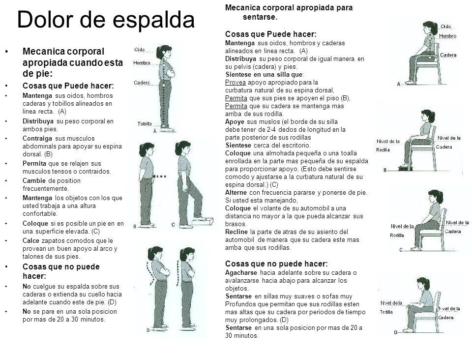 Dolor de espalda Mecanica corporal apropiada cuando esta de pie: Cosas que Puede hacer: Mantenga sus oidos, hombros caderas y tobillos alineados en li