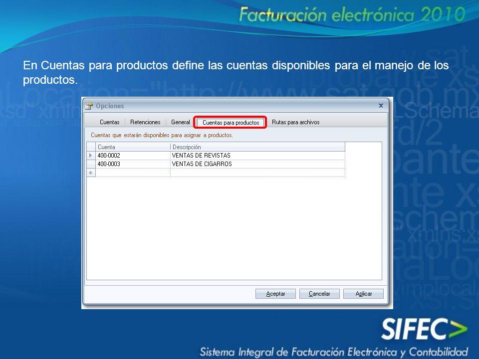 En Cuentas para productos define las cuentas disponibles para el manejo de los productos.
