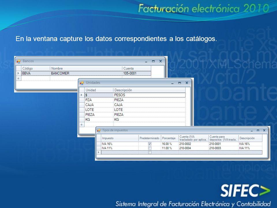 En la ventana capture los datos correspondientes a los catálogos.