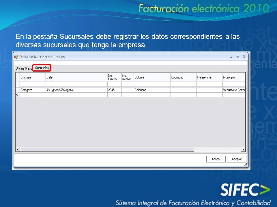 En la pestaña Sucursales debe registrar los datos correspondientes a las diversas sucursales que tenga la empresa.