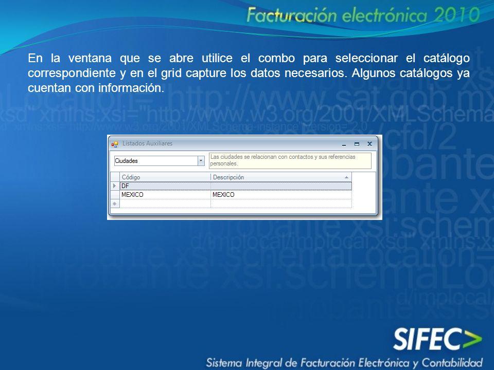 En la ventana que se abre utilice el combo para seleccionar el catálogo correspondiente y en el grid capture los datos necesarios.