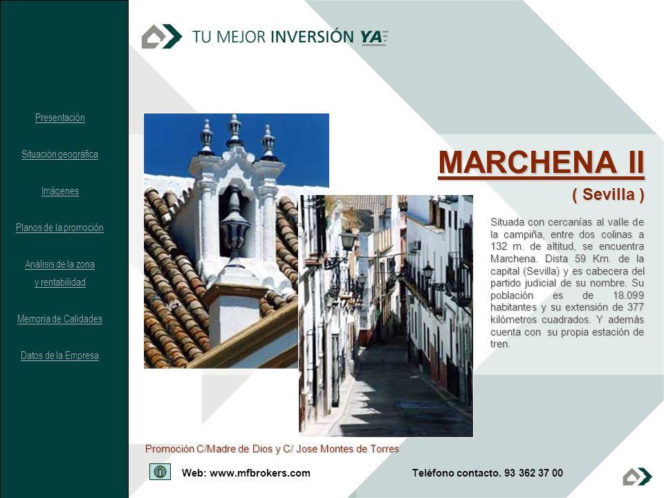 MARCHENA II ( Sevilla ) Presentación Situación geográfica Imágenes Planos de la promoción Análisis de la zona y rentabilidad Memoria de Calidades Dato