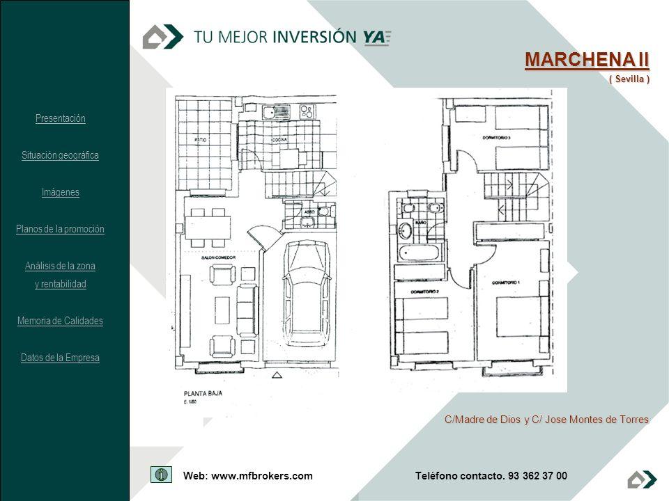 MARCHENA II ( Sevilla ) C/Madre de Dios y C/ Jose Montes de Torres Presentación Situación geográfica Imágenes Planos de la promoción Análisis de la zo