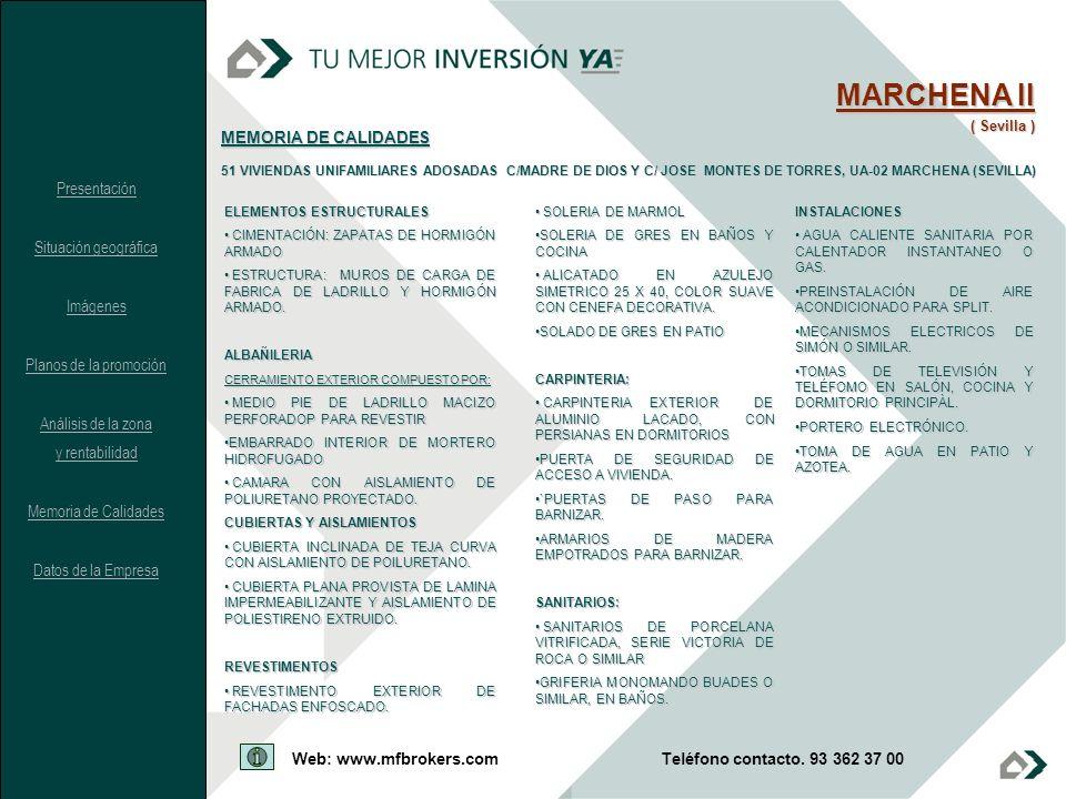MARCHENA II ( Sevilla ) MEMORIA DE CALIDADES 51 VIVIENDAS UNIFAMILIARES ADOSADAS C/MADRE DE DIOS Y C/ JOSE MONTES DE TORRES, UA-02 MARCHENA (SEVILLA)