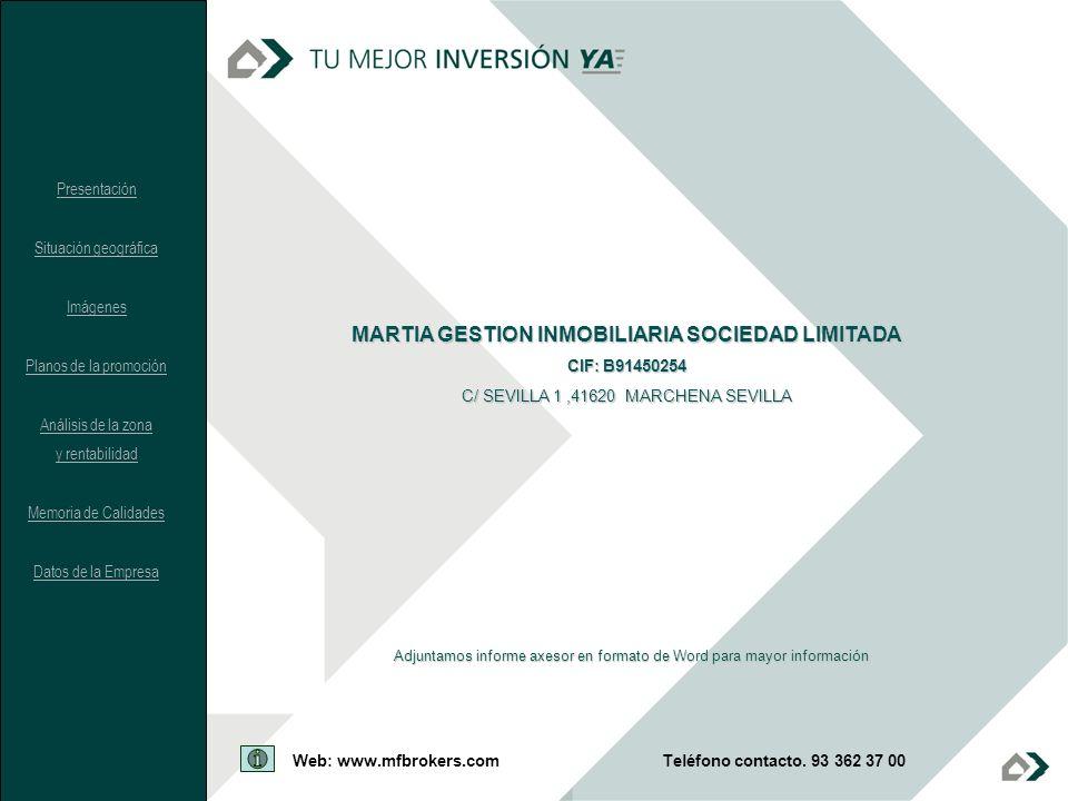 Adjuntamos informe axesor en formato de Word para mayor información MARTIA GESTION INMOBILIARIA SOCIEDAD LIMITADA CIF: B91450254 C/ SEVILLA 1,41620 MA