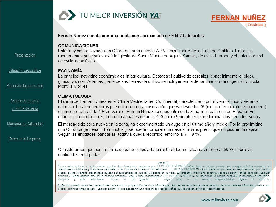 Fernan Nuñez cuenta con una población aproximada de 9.502 habitantes COMUNICACIONES Está muy bien enlazada con Córdoba por la autovía A-45. Forma part